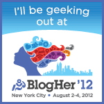 I'll be geeking out at BlogHer '12